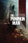 The Pumpkin Man by John Everson
