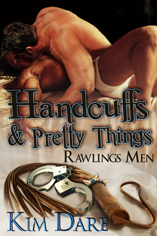 Handcuffs and Pretty Things(Rawlings Men 8)