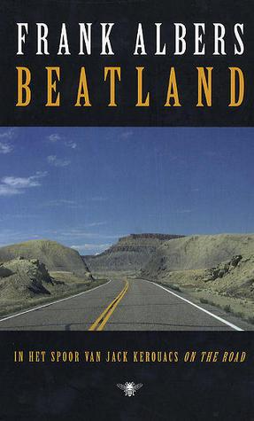 Beatland: in het spoor van Jack Kerouacs On the road