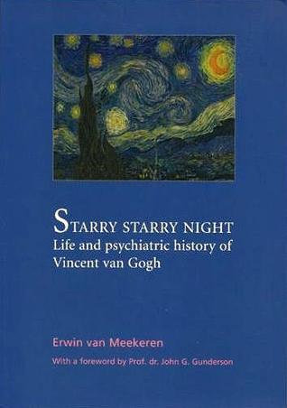 Starry starry night: life and psychiatric history of Vincent van Gogh.
