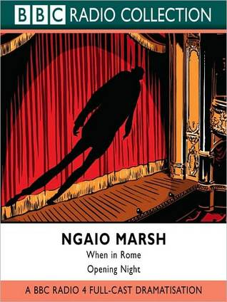 When in Rome and Opening Night by Ngaio Marsh