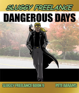 Dangerous Days (Sluggy Freelance: Book 9)