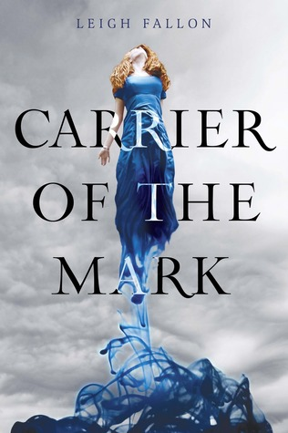 Carrier of the Mark by Leigh Fallon