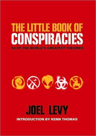 The Little Book of Conspiracies: 50 of the World's Greatest Theories