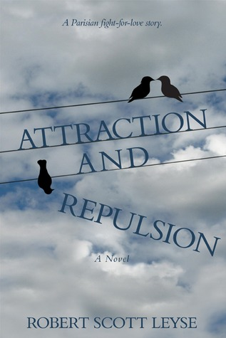 Attraction and Repulsion by Robert Scott Leyse