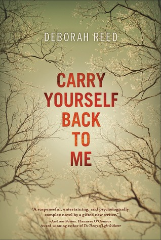 Carry Yourself Back to Me by Deborah  Reed