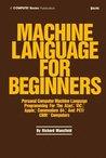 Machine Language for Beginners: Machine Language Programming for Basic Language Programmers