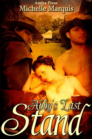 Abby's Last Stand by Michelle Marquis