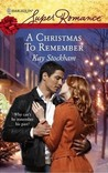 A Christmas To Remember by Kay Stockham