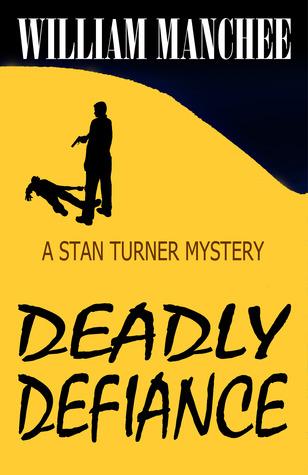 Deadly Defiance (Stan Turner, #10)