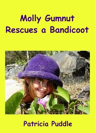 Molly Gumnut Rescues a Baby Bandicoot (Series, Novel Vol 1) [... by Patricia Puddle