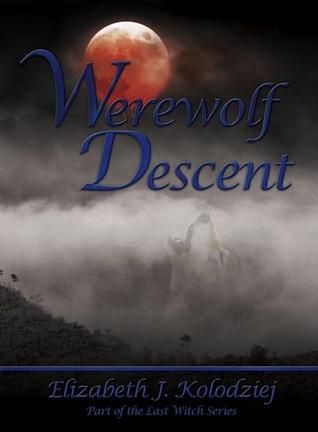 Werewolf Descent (The Last Witch, #2)