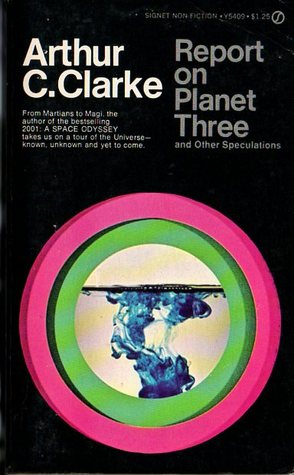 Report on Planet Three and Other Speculations by Arthur C. Clarke