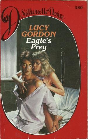 Eagle's Prey ( Silhouette Desire, # 380)