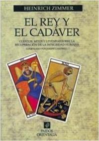 El rey y el cadaver. Cuentos, mitos y leyendas sobre la recuperación de la integridad humana