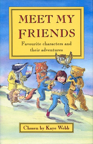 Meet My Friends: Favourite Characters and Their Adventures