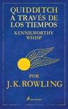 Quidditch a través de los tiempos by Kennilworthy Whisp