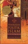 Pemikiran Politik Islam. Dari Masa Nabi Hingga Masa Kini