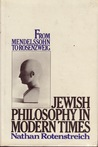 Jewish Philosophy in Modern Times. From Mendelssohn to Rosenzweig
