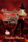 A Familiar Tangle With Hell (Familiar #2)