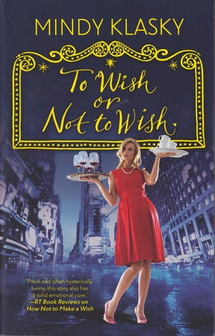 To Wish or Not to Wish by Mindy Klasky