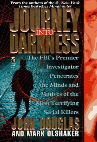 Journey Into Darkness by John E. Douglas