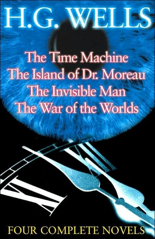 The Time Machine, The Island of Dr. Moreau, The Invisible Man, The War of the Worlds: Four Complete Novels