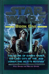 Star Wars, Book One: The Glove of Darth Vader; The Lost City of the Jedi; Zorba the Hutt's Revenge