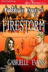 Firestorm (Fatefully Yours #3)