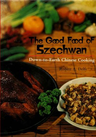 Good food of szechwan by robert a delfs forumfinder Gallery
