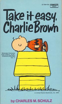 Take It Easy, Charlie Brown (Peanuts Coronet, #35)