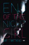 End of the Night Girl by Amy T. Matthews