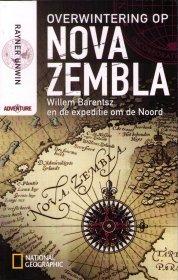 Overwintering op Nova Zembla: Willem Barentsz en d...
