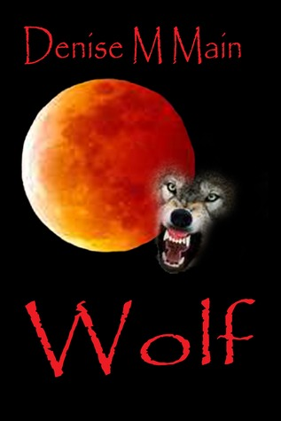 Wolf by Denise M. Main