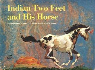 Indian Two Feet and His Horse by Margaret Friskey