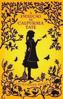 A Evolução de Calpurnia Tate by Jacqueline Kelly