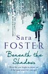 Beneath the Shadows by Sara   Foster