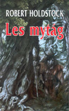 Les mytág by Robert Holdstock