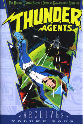 T.H.U.N.D.E.R. Agents Archives, Vol. 4 by Wallace Wood
