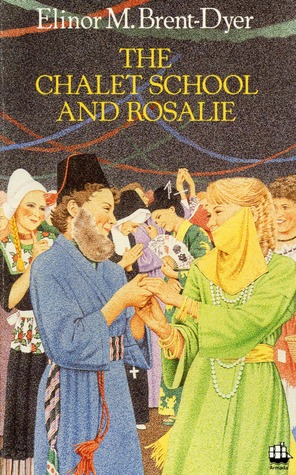 The Chalet School and Rosalie by Elinor M. Brent-Dyer