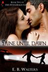 Mine Until Dawn by E.B. Walters