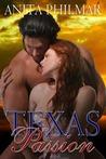Texas Passion by Anita Philmar