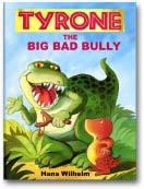 Tyrone The Big Bad Bully