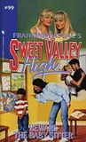 Beware the Baby-Sitter (Sweet Valley High, #99)