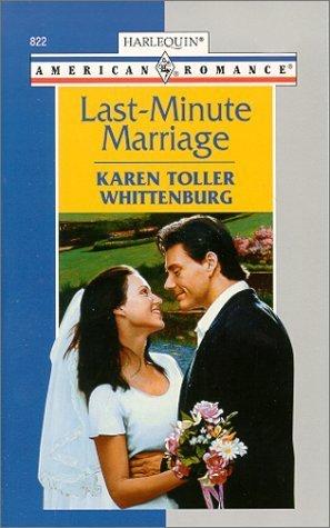 Last - Minute Marriage (Harlequin American Romance #822)