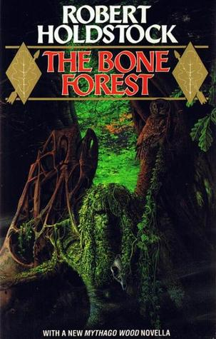 The Bone Forest by Robert Holdstock