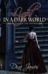 Light in a Dark World: Legends of the Destrati