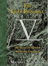 The Fifth Principle : The Secret to Network Marketing Greatness