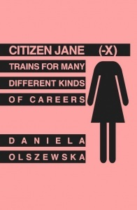 Citizen Jane(-X) Trains For Many Different Kinds of Careers
