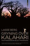 Gryning över Kalahari: Hur människan blev människa
